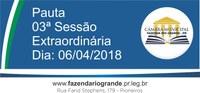 Pauta da 03ª Sessão Extraordinária 06/04/2018