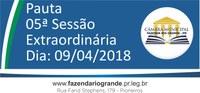 Pauta da 05ª Sessão Extraordinária 09/04/2018