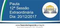 Pauta da 12ª Sessão Extraordinária 20/12/2017