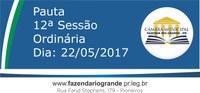 Pauta da 12ª Sessão Ordinária  22/05/2017