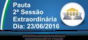 Pauta da 2ª Sessão Extraordinária 23/06/2016