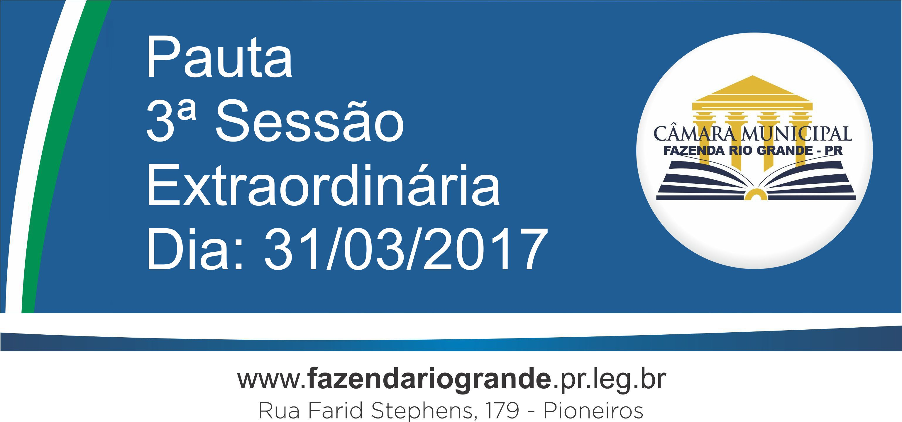 Pauta da 3ª Sessão Extraordinária 31/03/2017