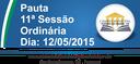 Pauta da 11ª Sessão Ordinária 12/05/2015