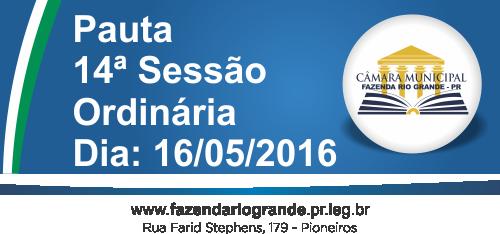 Pauta da 14ª Sessão Ordinária 16/05/2016