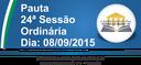 Pauta da 24ª Sessão Ordinária 08/09/2015