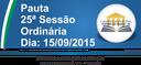 Pauta da 25ª Sessão Ordinária 15/09/2015