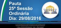 Pauta da 25ª Sessão Ordinária 29/08/2016
