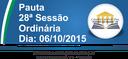 Pauta da 28ª Sessão Ordinária 06/10/2015