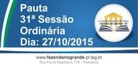 Pauta da 31ª Sessão Ordinária 27/10/2015