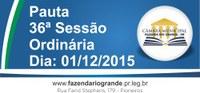 Pauta da 36ª Sessão Ordinária 01/12/2015