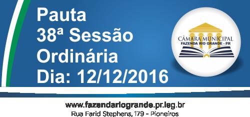 Pauta da 38ª Sessão Ordinária 12/12/2016