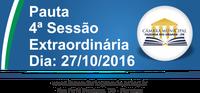 Pauta da 4ª Sessão Extraordinária 27/10/2016