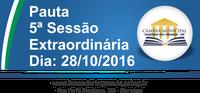 Pauta da 5ª Sessão Extraordinária 28/10/2016