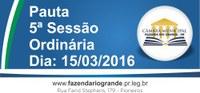 Pauta da 5ª Sessão Ordinária 15/03/2016