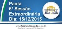 Pauta da 6ª Sessão Extraordinária 15/12/2015