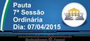 Pauta da 7ª Sessão Ordinária 07/04/2015
