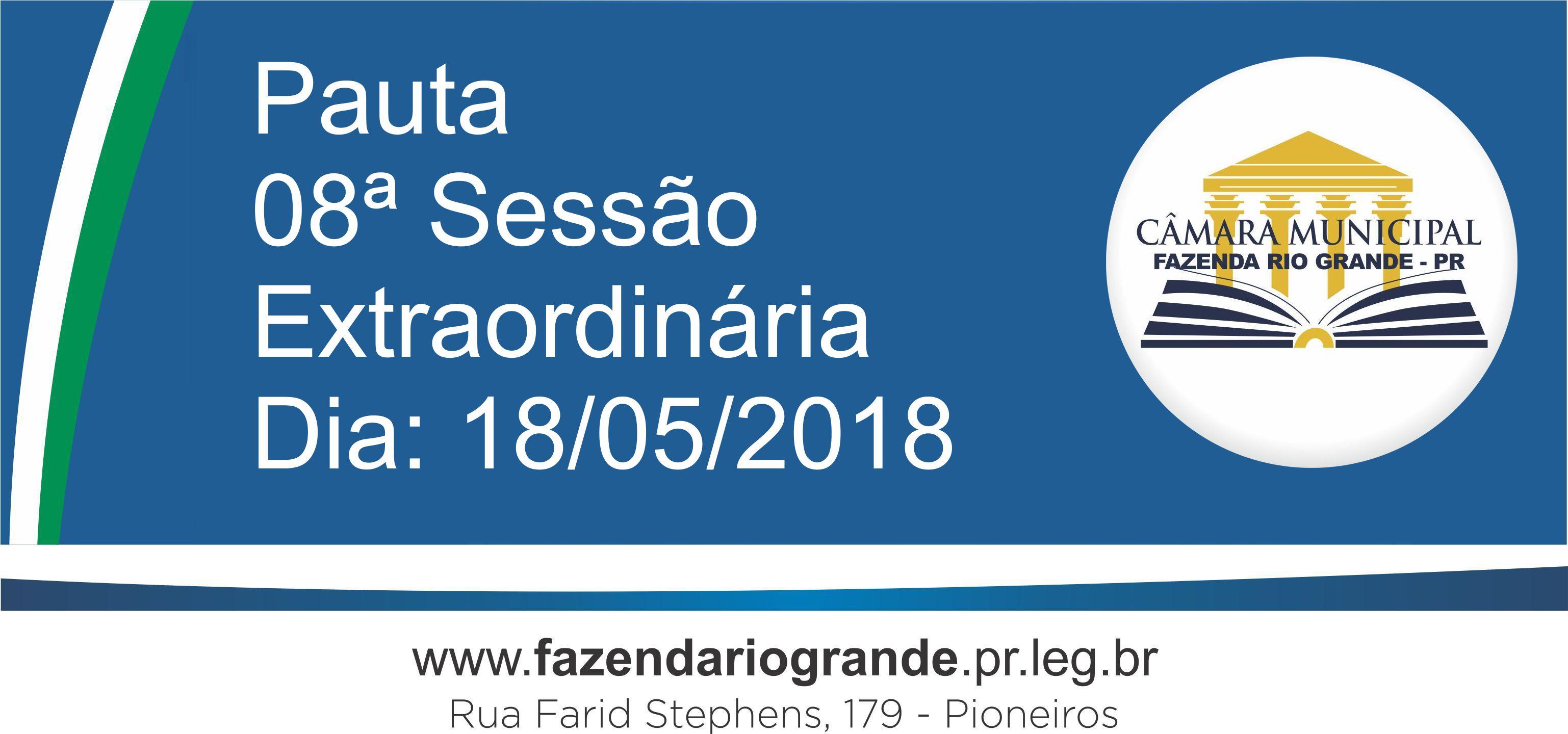 Pauta da 08ª Sessão Extraordinária 18/05/2018