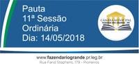 Pauta da 11ª Sessão Ordinária 14/05/2018